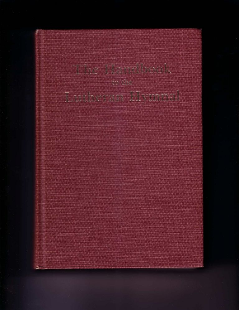 THE HANDBOOK TO THE LUTHERAN HYMNAL. W. G. Polack.