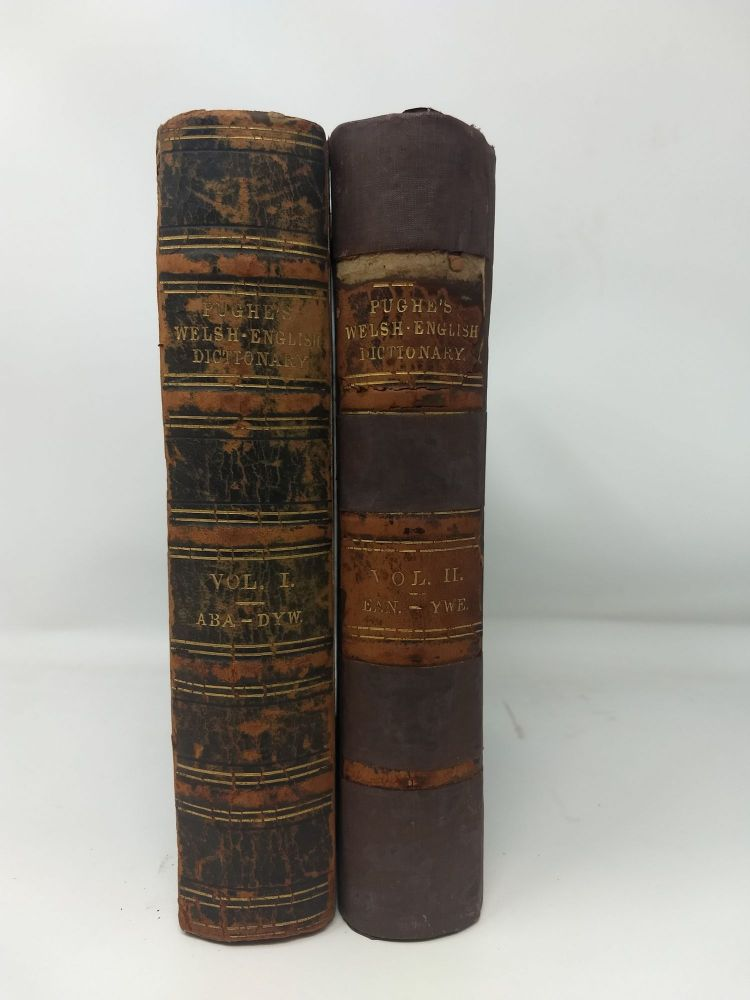 A NATIONAL DICTIONARY OF THE WELSH LANGUAGE WITH ENGLISH AND WELSH EQUIVALENTS (Two Volumes, Complete); GEIRIADUR CENHEDLAETHOL CYMRAEG A SAESNEG. W. Owen Pughe, Robert John Pryse.