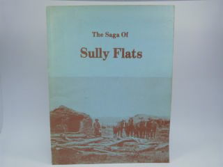 THE SAGA OF THE SULLY FLATS (SIGNED). Adeline S. Gnirk.