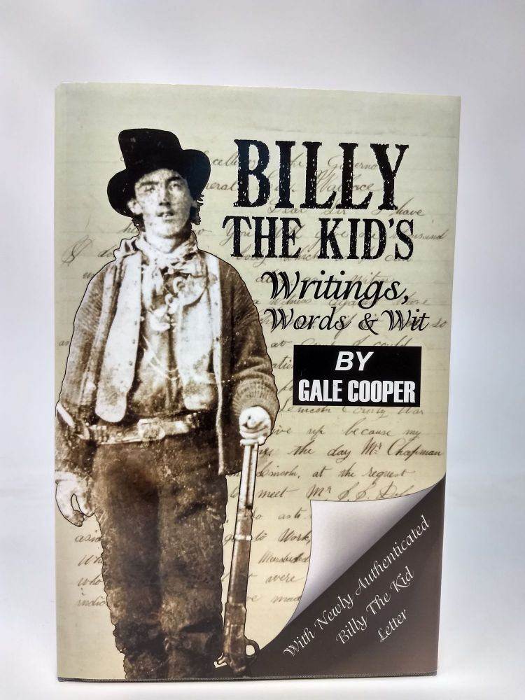 BILLY THE KID'S WRITINGS, WORDS & WIT (SIGNED). Gale Cooper.