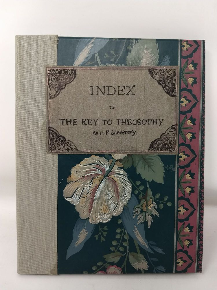 INDEX TO THE KEY TO THEOSOPHY. H. P. Blavatsky.