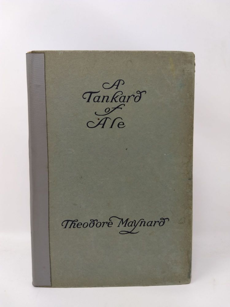 A TANKARD OF ALE : AN ANTHOLOGY OF DRINKING SONGS. Theodore Maynard.