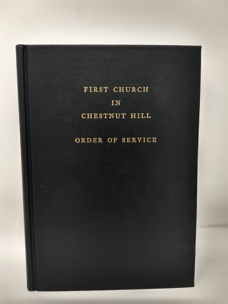 THE FIRST CHURCH IN CHESTNUT HILL : ORDER OF SERVICE WITH READINGS FROM THE PSALMS. First Church in Chestnut Hill.