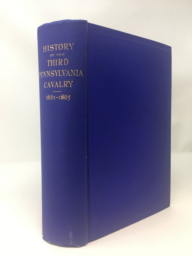 HISTORY OF THE THIRD PENNSYLVANIA CAVALRY, SIXTIETH REGIMENT PENNSYLVANIA VOLUNTEERS IN THE AMERICAN CIVIL WAR 1861-1865. William Rawle, committee head, copyright holder.