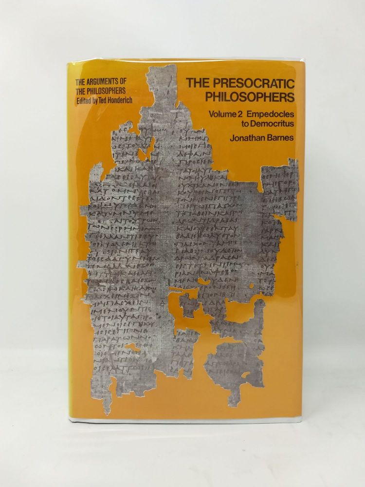 THE PRESOCRATIC PHILOSOPHERS. VOLUME 2: EMPEDOCLES TO DEMOCRITUS. Jonathan Barnes.