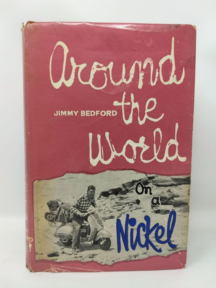 AROUND THE WORLD ON A NICKEL (SIGNED BY AUTHOR). JIMMY BEDFORD.