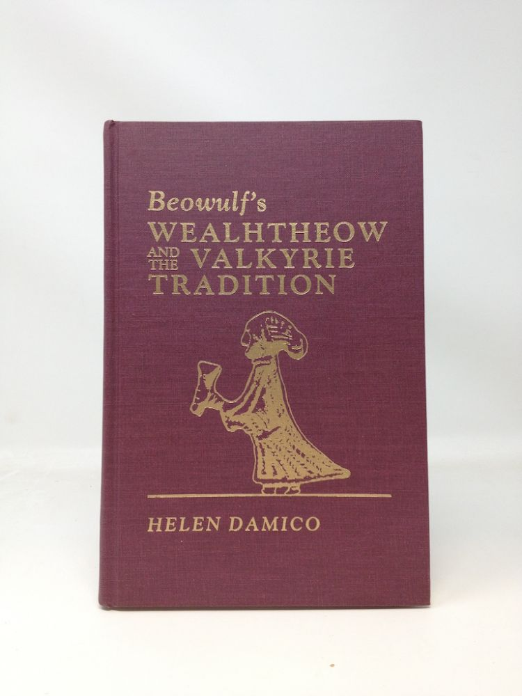 BEOWULF'S WEALHTHEOW AND THE VALKYRE TRADITION. Helen Damico.