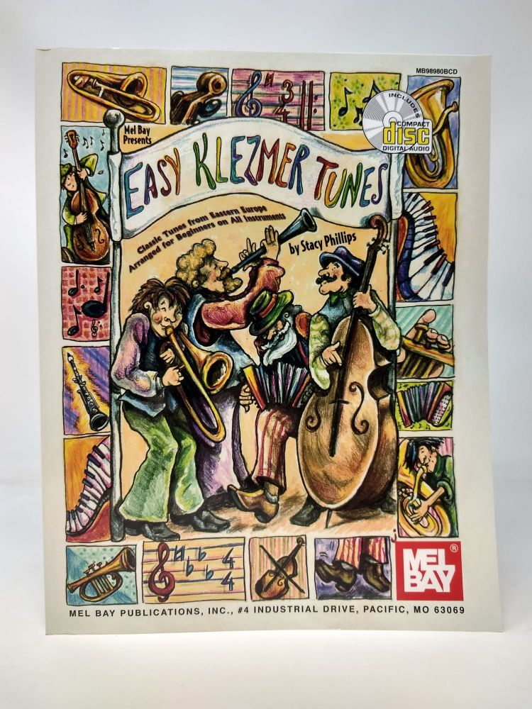 EASY KLEZMER TUNES : CLASSIC TUNES FROM EASTERN EUROPE ARRANGED FOR BEGINNERS ON ALL INSTRUMENTS. Stacy Phillips.