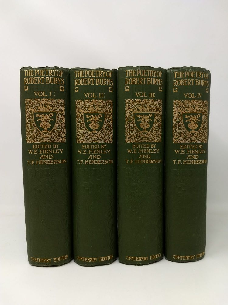 THE POETRY OF ROBERT BURNS CENTENARY EDITION . (4 VOLUMES, COMPLETE). W. E. Henley, T. F. Henderson.