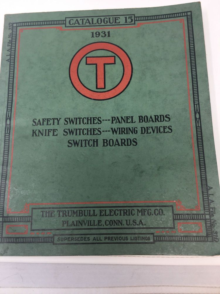 THE TRUMBULL ELECTRIC MFG. CO. CATALOG 15 -- 1931; Manufacturers of Complete Interior Electrical Distribution and Control Systems. Trumbull Electric.