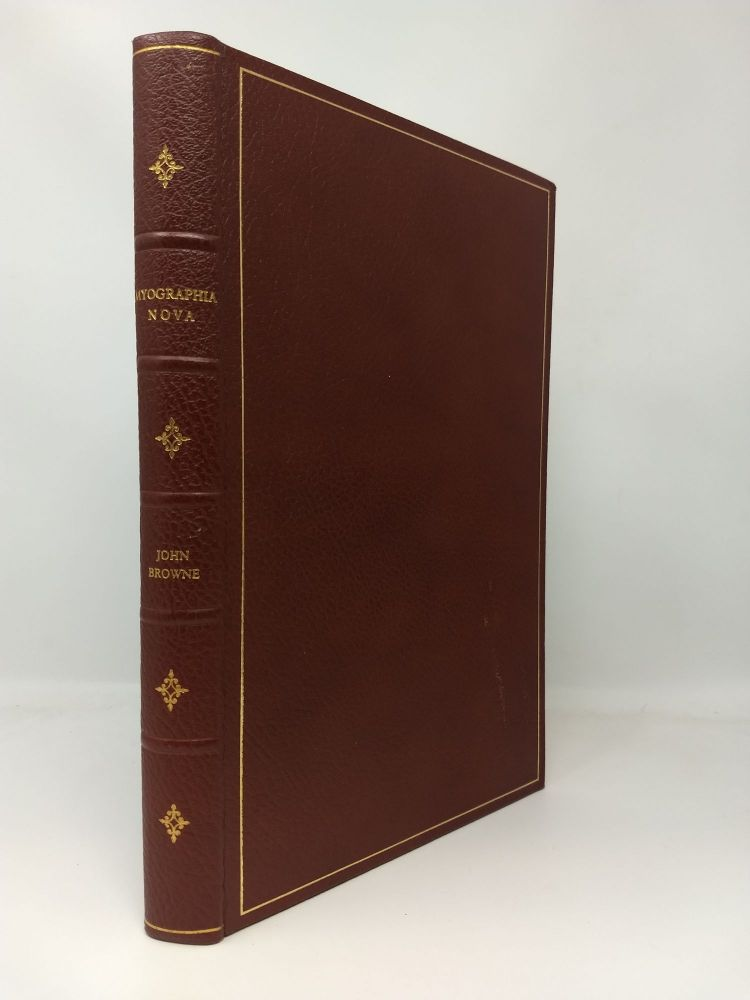 MYOGRAPHIA NOVA : OR, A GRAPHICAL DESCRIPTION OF ALL THE MUSCLES IN HUMANE BODY, AS THEY ARISE IN DISSECTION (Facsimile); FULL LEATHER. John Browne.