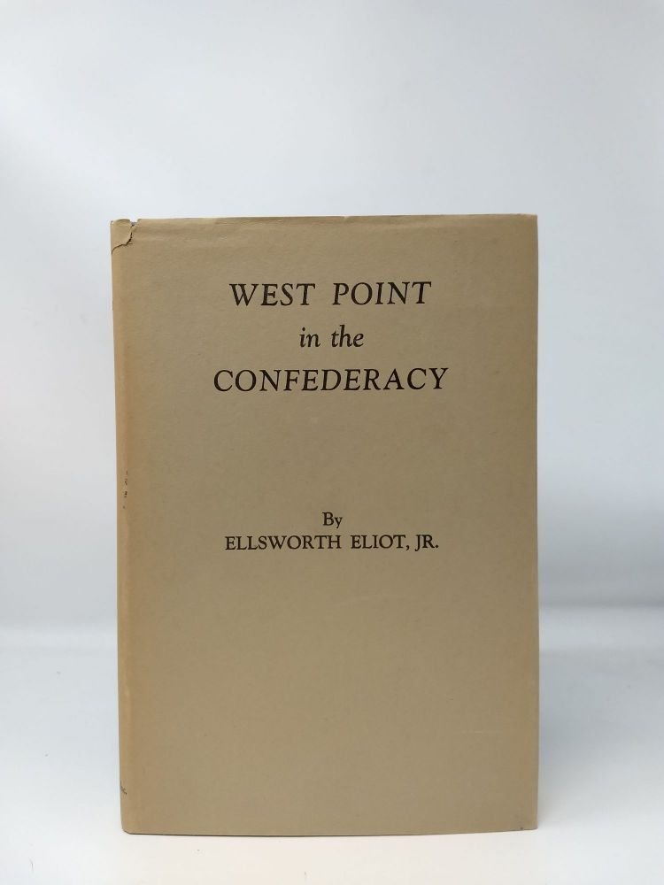 WEST POINT IN THE CONFEDERACY. Ellsworth Eliot.