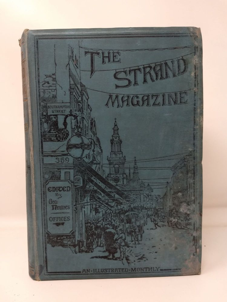 THE STRAND MAGAZINE : AN ILLUSTRATED MONTHLY. VOLUME V : JANUARY TO JUNE 1893 [SHERLOCK HOLMES]. Artthur Conan Doyle, George Newnes.
