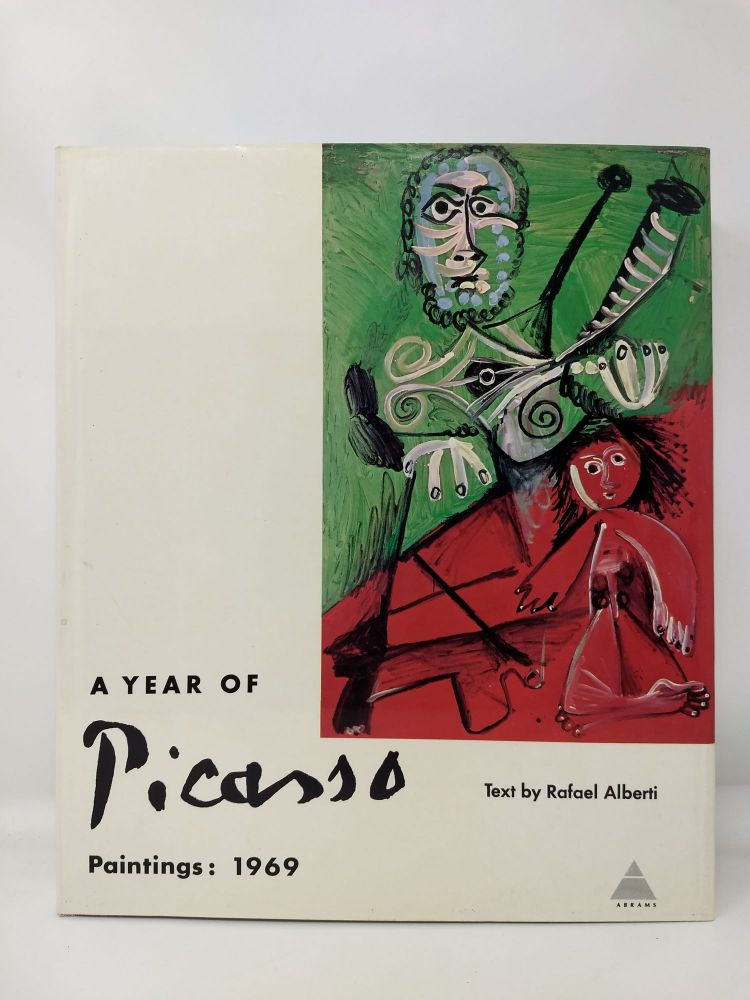 A YEAR OF PICASSO : PAINTINGS: 1969. Rafael Alberti.