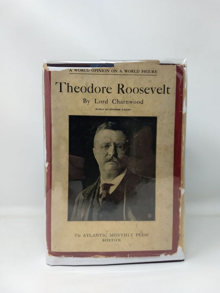 THEODORE ROOSEVELT [SIGNED COPY]. Lord Charnwood.