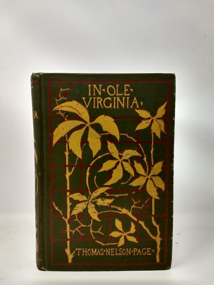 IN OLE VIRGINIA : OR MARSE CHAN AND OTHER STORIES. Thomas Nelson Page.