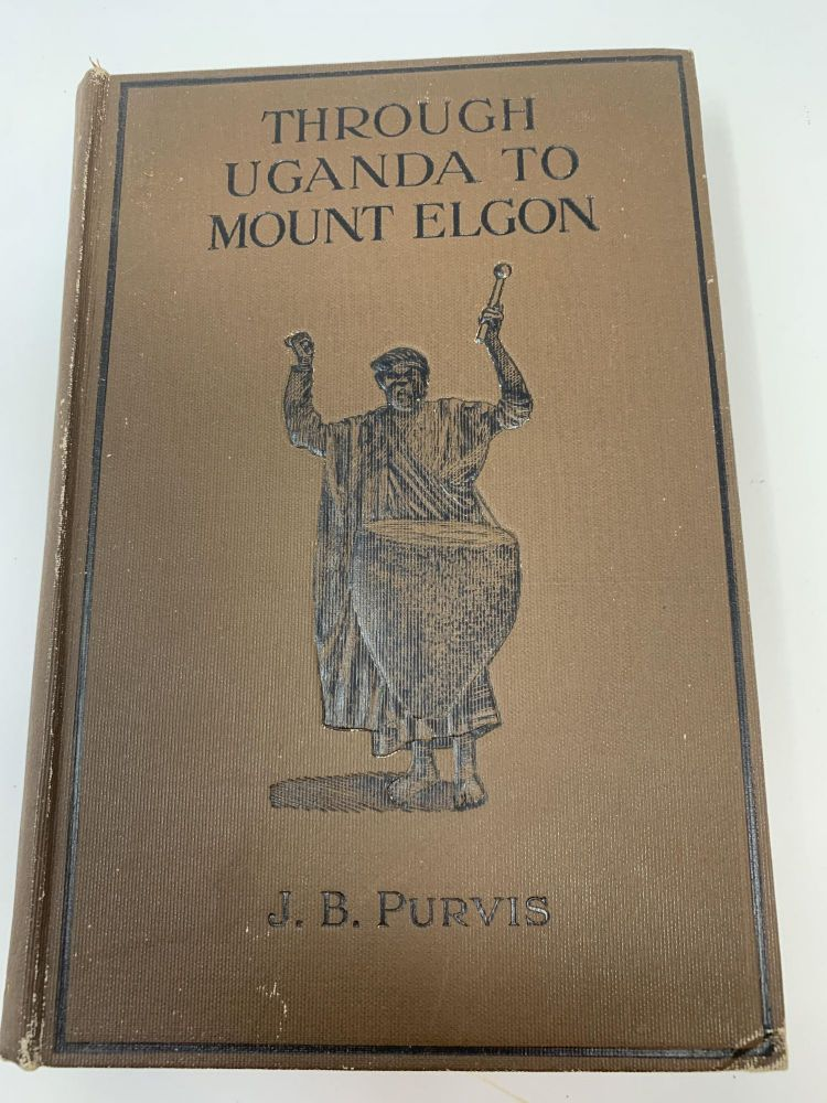 THROUGH UGANDA TO MOUNT ELGON. J. B. Purvis.