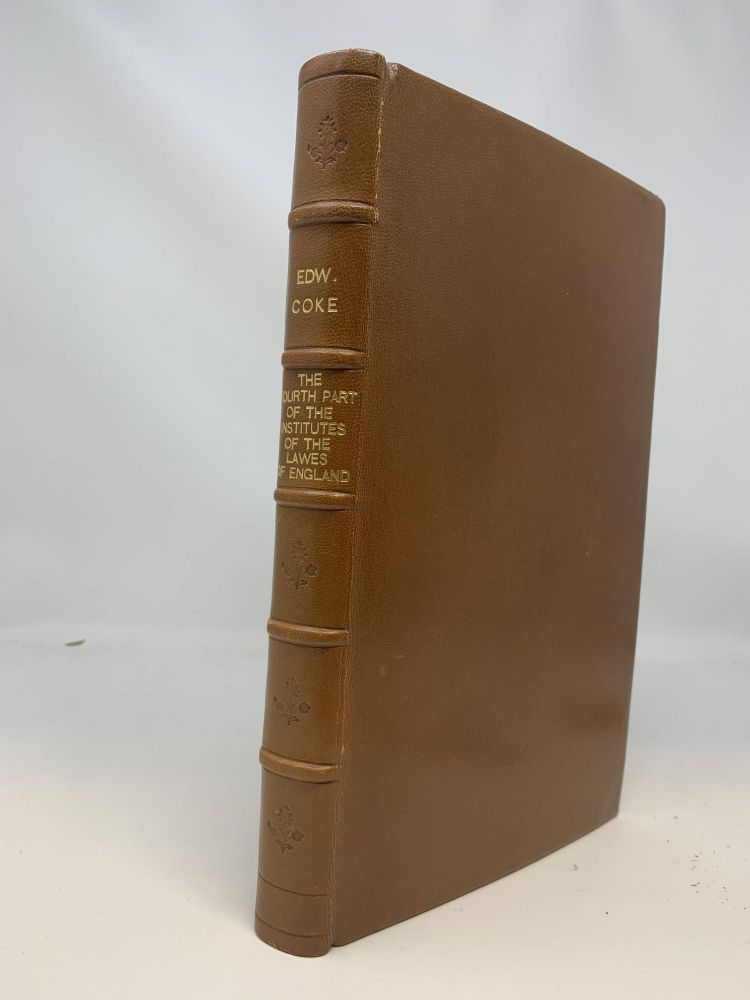 THE FOURTH PART OF THE INSTITUTES OF THE LAWES OF ENGLAND; CONCERNING THE JURISDICTION OF COURTS. Edward Coke.