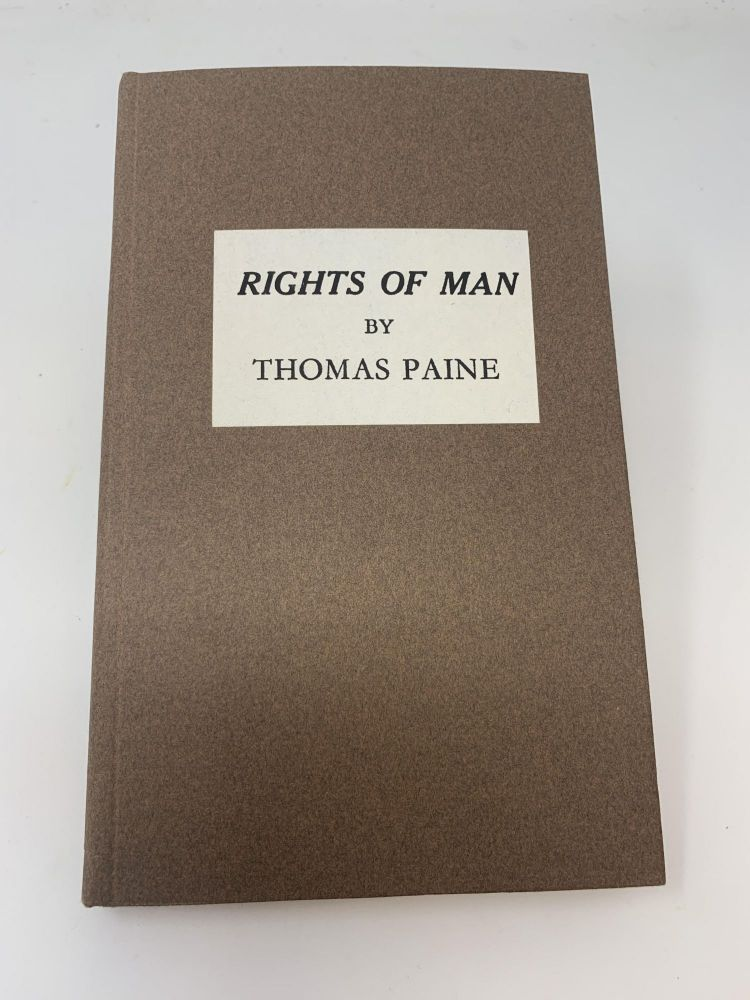 RIGHTS OF MAN : BEING AN ANSWER TO MR. BURKE'S ATTACK ON THE FRENCH REVOLUTION. Thomas Paine.