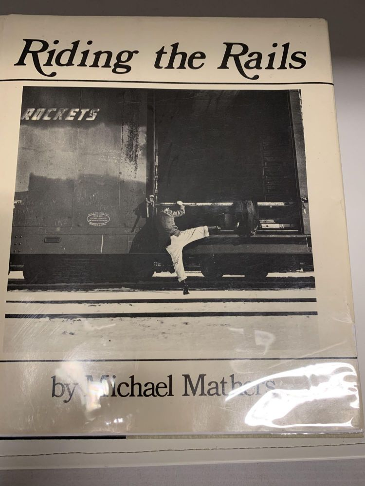 RIDING THE RAILS. Michael Mathers.