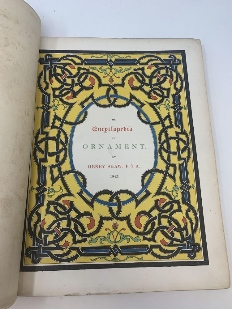 THE ENCYCLOPAEDIA OF ORNAMENT. Henry Shaw.