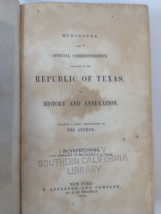 MEMORANDA AND OFFICIAL CORRESPONDENCE RELATING TO THE REPUBLIC OF TEXAS, ITS HISTORY AND ANNEXATION