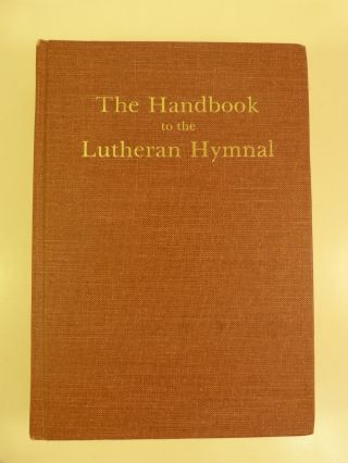 THE HANDBOOK TO THE LUTHERAN HYMNAL