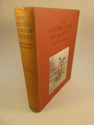 THE HUNTING TOURS OF SURTEES. Robert Smith Surtees, E D. Cuming