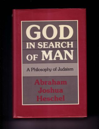 GOD IN SEARCH OF MAN : A PHILOSOPHY OF JUDAISM. Abraham Joshua Heschel, Susannah Heschel