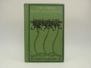 THE YOUNG BANK MESSENGER. Horatio Alger