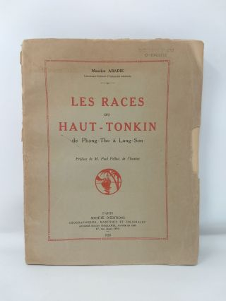 LES RACES DU HAUT-TONKIN De Phong-Tho a Lang-Son ; The Peoples of Upper Tonkin. Maurice Abadie,...