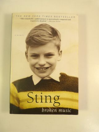 BROKEN MUSIC : A MEMOIR (SIGNED). Sting, Gordon Matthew Thomas Sumner