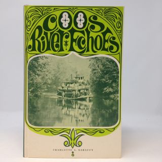 COOS RIVER ECHOES: A STORY OF THE COOS RIVER VALLEY (Signed)
