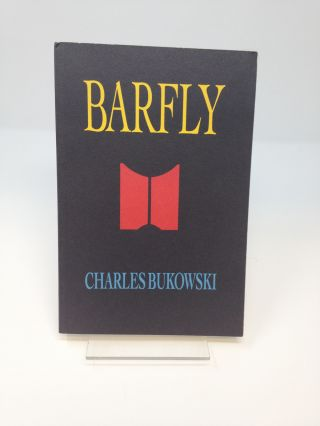 BARFLY : THE CONTINUING SAGA OF HENRY CHINASKI. Charles Bukowski