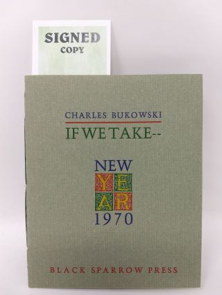 IF WE TAKE (SIGNED). Charles Bukowski.