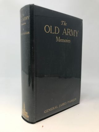 THE OLD ARMY MEMORIES 1872-1918. James Parker
