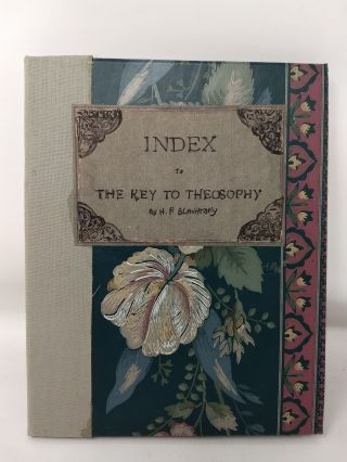 INDEX TO THE KEY TO THEOSOPHY. H. P. Blavatsky