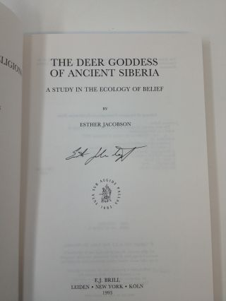THE DEER GODDESS OF ANCIENT SIBERIA : A STUDY IN THE ECOLOGY OF BELIEF (SIGNED)