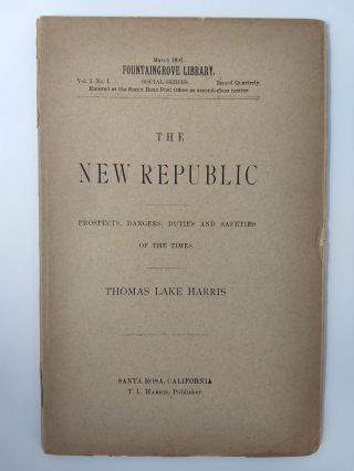 THE NEW REPUBLIC : PROSPECTS, DANGERS, DUTIES AND SAFETIES OF THE TIMES; (FOUNTAINGROVE LIBRARY...