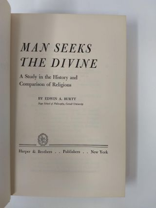 MAN SEEKS THE DIVINE : A STUDY IN THE HISTORY AND COMPARISON OF RELIGIONS