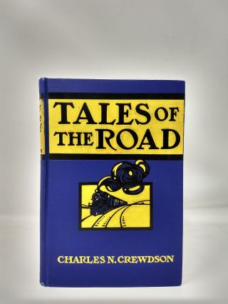 TALES OF THE ROAD. Charles N. Crewdson