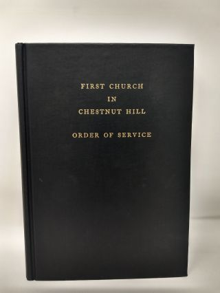THE FIRST CHURCH IN CHESTNUT HILL : ORDER OF SERVICE WITH READINGS FROM THE PSALMS. First Church...