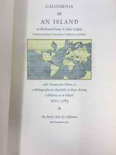 CALIFORNIA AS AN ISLAND. AN ILLUSTRATED ESSAY BY JOHN LEIGHLY WITH TWENTY-FIVE PLATES AND A...