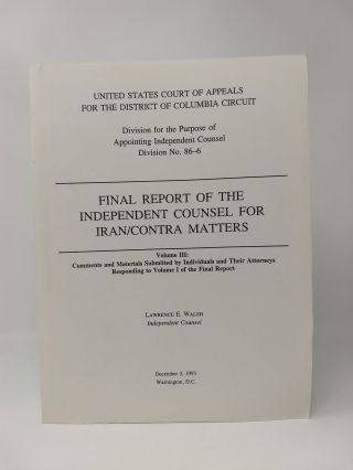 FINAL REPORT OF THE INDEPENDENT COUNSEL FOR IRAN/CONTRA MATTERS: VOLUME III: COMMENTS AND...