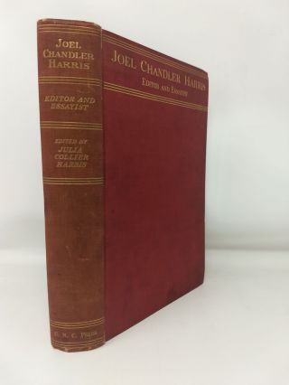 JOEL CHANDLER HARRIS, EDITOR AND ESSAYIST : MISCELLANEOUS LITERARY, POLITICAL, AND SOCIAL...