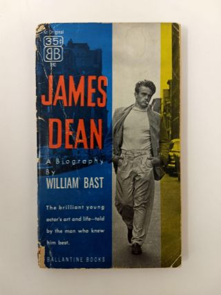 JAMES DEAN: A BIOGRAPHY. William Bast