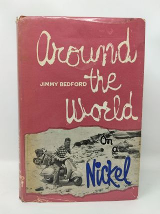AROUND THE WORLD ON A NICKEL (SIGNED BY AUTHOR). JIMMY BEDFORD