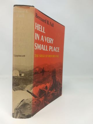 HELL IN A VERY SMALL PLACE : THE SIEGE OF DIEN BIEN PHU