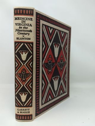 MEDICINE IN VIRGINIA IN THE NINETEENTH CENTURY. Wyndham B. Blanton.