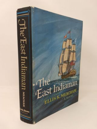 THE EAST INDIAMAN; (With Decorations and Map by Samuel H. Bryant). Ellis K. Meacham